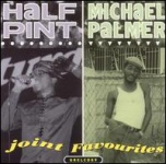Half Pint & Michael Palmer - Joint Favourites