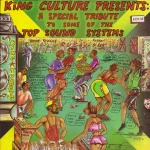 King Culture - Presents A Speacial Tribute To Some Of The Top Sound Systems