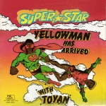 Yellowman & Toyan - Super Star Yellowman Has Arrived With Toyan
